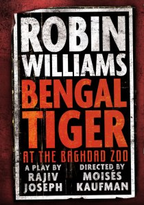 Bengal Tiger at the Baghdad Zoo, Robin Williams, Broadway, Poster, Denver, Theatre
